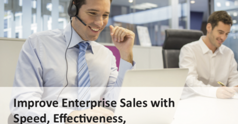 Improve Enterprise Sales with Speed, Effectiveness and Visibility